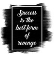 inspirational quote on a black painted texture vector image vector image