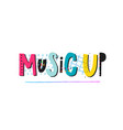 music up shirt quote lettering vector image vector image