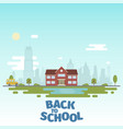 school near lake against backdrop the vector image vector image