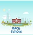 school near lake against backdrop vector image vector image