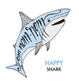typography poster with cute shark hand drawn om vector image