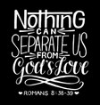 hand lettering with bible verse nothing can vector image vector image