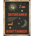 Retro metal sign I am a daydreamer and a vector image vector image