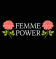 femme power slogan graphic vector image
