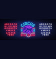 circus neon sign big show design template logo vector image vector image