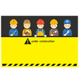 Worker Craftsman with Under Construction Sign vector image vector image
