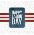 Happy Labor Day realistic paper Label vector image