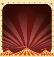 circus poster circus tent background vector image vector image