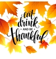 Eat drink and be thankful Hand drawn inscription vector image vector image