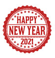happy new year 2021 grunge rubber stamp vector image vector image