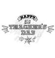 happy teachers day lettering emblem vector image