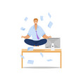 office worker meditating flat vector image