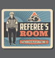 referee room signboard with man in uniform vector image vector image