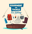 fishing equipment and fisher tackle set vector image vector image