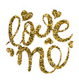 love me the inscription in gold sequins vector image