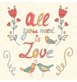 All you need is love Cute greeting card vector image