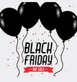 black friday big sale poster balloons and sparkles vector image