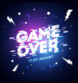 game over in glitch art style with vhs effect vector image vector image