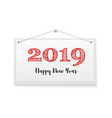 2019 hand lettering with chalk on hanging note vector image vector image