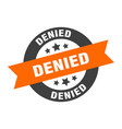 denied sign denied orange-black round ribbon vector image vector image
