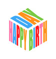 happy birthday color simple text slogan t shirt vector image