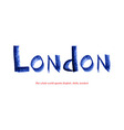 inscription London in grunge style vector image vector image