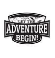 let the adventure begin emblem or stamp vector image