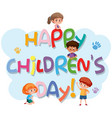 happy childrens day logo vector image vector image