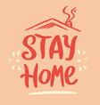 coronavirus covid19-19 stay home calligraphic vector image