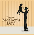 happy mothers day- mom holding baby vector image