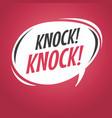 knock knock cartoon speech bubble vector image vector image