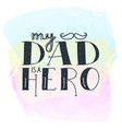 dad super hero doodle quote in handwritten vector image vector image