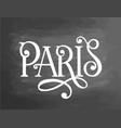 paris france chalk french phrase chalkboard vector image vector image