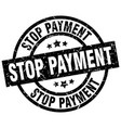 stop payment round grunge black stamp vector image vector image