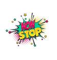 non stop pop art comic book text speech bubble vector image