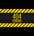 404 error page background yellow stripes on black vector image