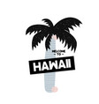 card with lettering welcome to hawaii in vector image