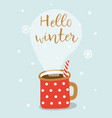 cute greeting card with hot cacao mug and vector image vector image