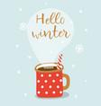 cute greeting card with hot cacao mug vector image