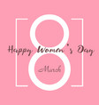 happy womens day greeting card vector image vector image