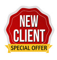 new client special offer label or sticker vector image