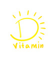 vitamin d sun icon hand drawn simple yellow vector image