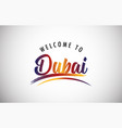 welcome to dubai vector image