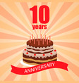 10 years anniversary celebration card with cake vector image