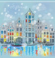 Christmas Amsterdam canal and dutch houses vector image