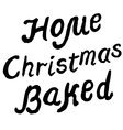 Home Christmas Baked vector image