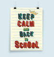 keep calm and back to school typography design vector image