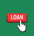 hand mouse cursor clicks the loan button vector image