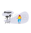 fat obese woman blogger recording video on camera vector image vector image