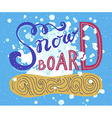Snow board - hand drawn sport typography poster vector image